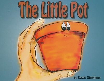 The Little Pot - Stephens, Dawn