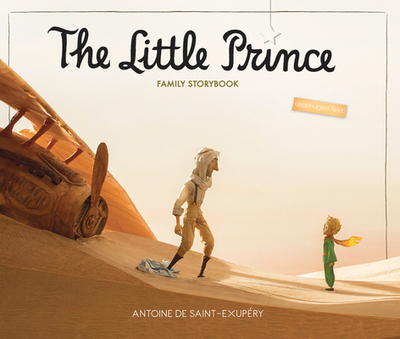 The Little Prince Family Storybook: Unabridged Original Text - De Saint-Exupery, Antoine