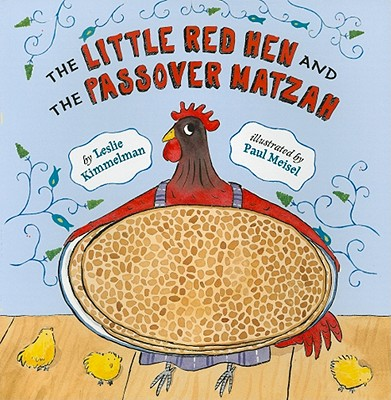 The Little Red Hen and the Passover Matzah - Kimmelman, Leslie