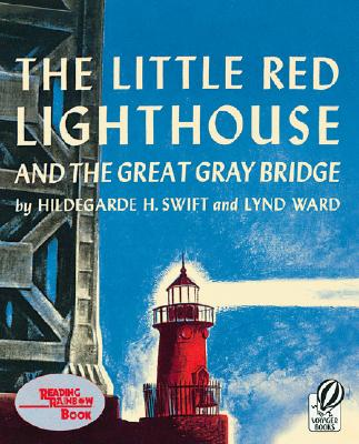 The Little Red Lighthouse and the Great Gray Bridge - Swift, Hildegarde H