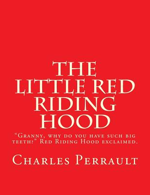 The Little Red Riding Hood - Perrault, Charles