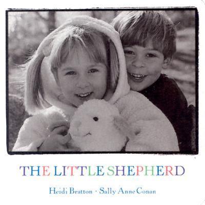 The Little Shepherd: Walking with God II - Conan, Sally Anne, and Bratton, Heidi (Photographer)