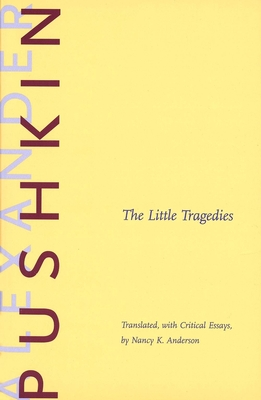The Little Tragedies - Pushkin, Alexander, and Anderson, Nancy K, Rev. (Translated by)