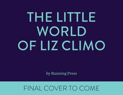 The Little World of Liz Climo - Climo, Liz