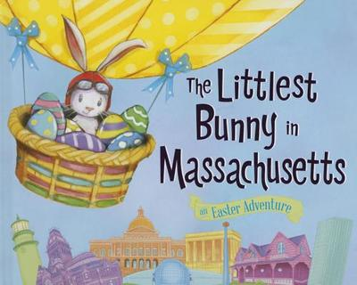 The Littlest Bunny in Massachusetts: An Easter Adventure - Jacobs, Lily