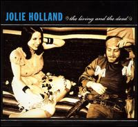 The Living and the Dead - Jolie Holland