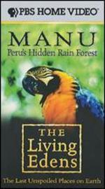 The Living Edens: Manu - Peru's Hidden Rain Forest
