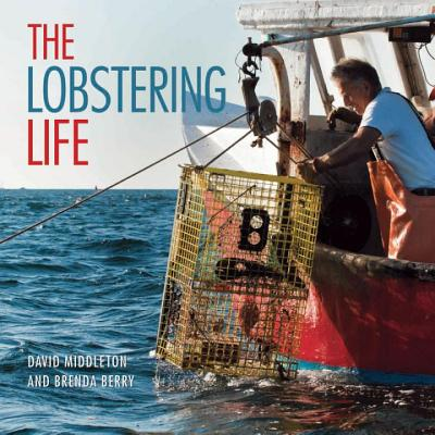 The Lobstering Life - Middleton, David, Dr., and Berry, Brenda