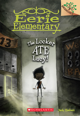 The Locker Ate Lucy!: A Branches Book (Eerie Elementary #2) - Chabert, Jack