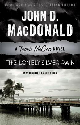The Lonely Silver Rain - MacDonald, John D, and Child, Lee, New (Introduction by)