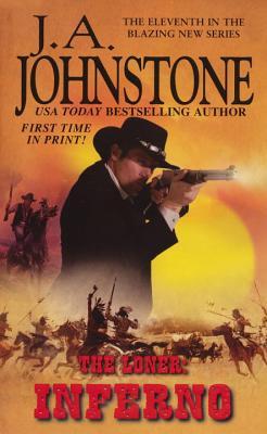 The Loner: Inferno - Johnstone, J. A.