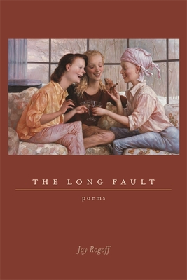 The Long Fault: Poems - Rogoff, Jay