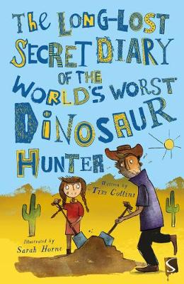 The Long-Lost Secret Diary of the World's Worst Dinosaur Hunter - Collins, Tim