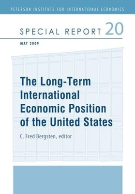 The Long-Term International Economic Position of the United States - Bergsten, C Fred (Editor)