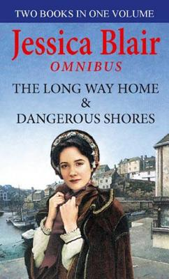 The Long Way Home: AND Dangerous Shores - Blair, Jessica