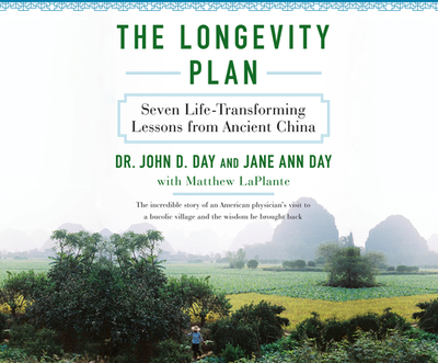 The Longevity Plan: Seven Life-Transforming Lessons from Ancient China - Day, Dr John, and Laplante, Matthew, and Richards, Joel (Narrator)