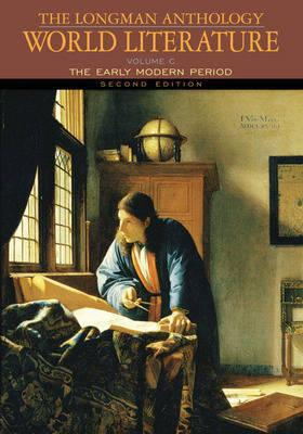 The Longman Anthology of World Literature, Volume C: The Early Modern Period - Damrosch, David, and Pike, David, and Alliston, April