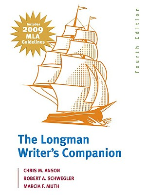 The Longman Writer's Companion - Anson, Chris M, and Schwegler, Robert A, and Muth, Marcia