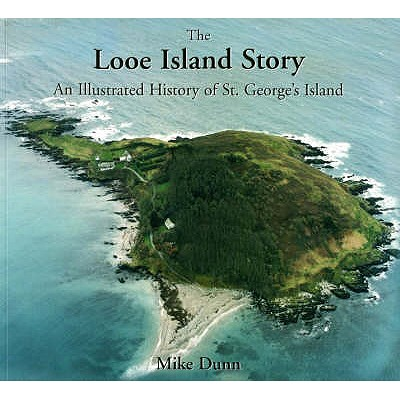 The Looe Island Story: An Illustrated History of St. George's Island - Dunn, Mike