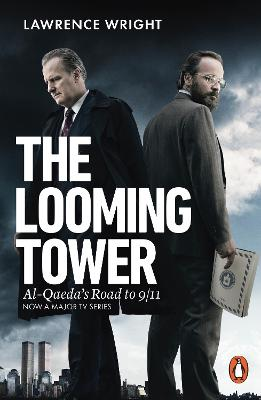 The Looming Tower: Al Qaeda's Road to 9/11 - Wright, Lawrence
