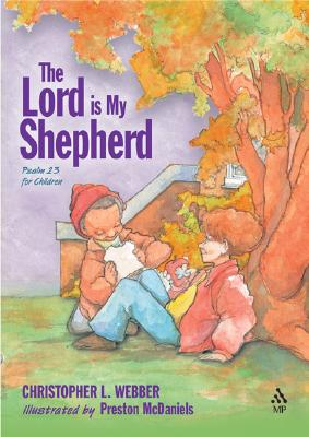 The Lord Is My Shepherd: Psalm 23 for Children - Christopher L Webber, Illustrated By, and Webber, Christopher L