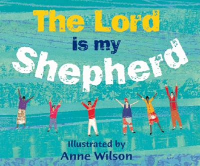 The Lord Is My Shepherd -