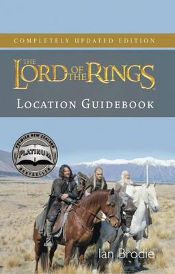 The Lord of the Rings: Location Guidebook - Brodie, Ian