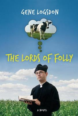 The Lords of Folly - Logsdon, Gene
