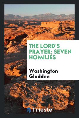 The Lord's Prayer; Seven Homilies - Gladden, Washington