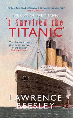The Loss of the Titanic: I Survived the Titanic - Beesley, Lawrence