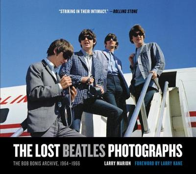 The Lost Beatles Photographs: The Bob Bonis Archive, 1964-1966 - Marion, Larry