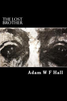 The Lost Brother - Hall, MR Adam W F