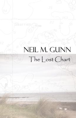 The Lost Chart - Gunn, Neil M, and Gunn, Dairmid (Foreword by)