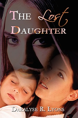 The Lost Daughter - Lyons, Daralyse R