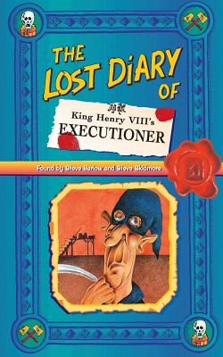 The Lost Diary of King Henry VIII's Executioner - Barlow, Steve