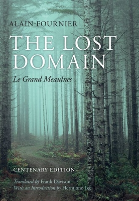 The Lost Domain: Le Grand Meaulnes - Alain-Fournier, Henri, and Davison, Frank (Translated by)