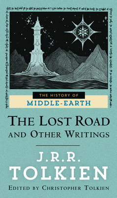 The Lost Road and Other Writings - Tolkien, J R R, and Tolkien, Christopher (Editor)