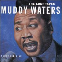 The Lost Tapes - Muddy Waters