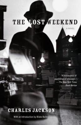 The Lost Weekend - Jackson, Charles, and Bailey, Blake (Introduction by)