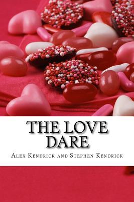 The Love Dare - Kendrick, Alex