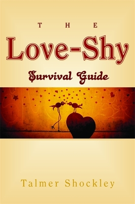 The Love-Shy Survival Guide - Shockley, Talmer