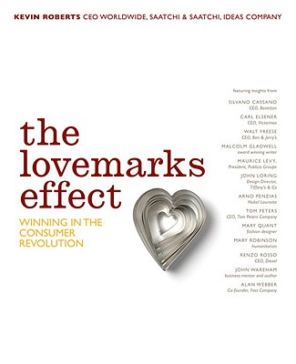 The Lovemarks Effect: Winning in the Consumer Revolution - Roberts, Kevin