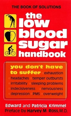 The Low Blood Sugar Handbook: You Don't Have to Suffer... - Krimmel, Patricia, and Krimmel, Edward, and Ross M D, Harvey M (Preface by)