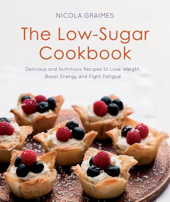 The Low-Sugar Cookbook - Graimes, Nicola