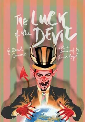 The Luck of the Devil - Damant, David, and Lentell, Dan (Editor), and Hayes, Jamie (Foreword by)