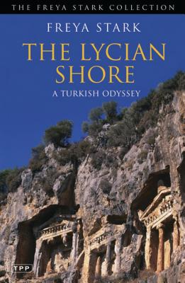 The Lycian Shore: A Turkish Odyssey - Stark, Freya