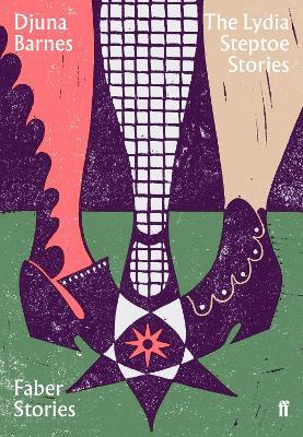 The Lydia Steptoe Stories: Faber Stories - Barnes, Djuna