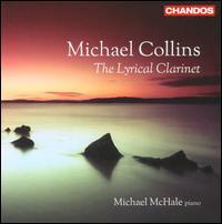 The Lyrical Clarinet - Michael Collins (clarinet); Michael McHale (piano)