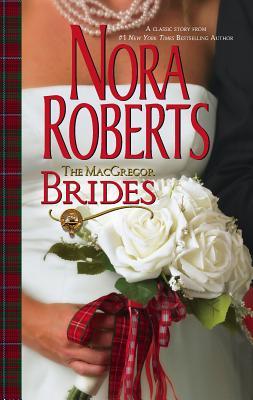 The MacGregor Brides - Roberts, Nora