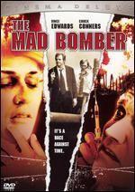 The Mad Bomber - Bert I. Gordon